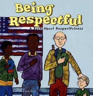 Ser respetuosos: Un libro sobre el respeto (Being Respectful: A Book About Respectfulness) (Asi Somos!/ Way to Be!)  by  Mary Small