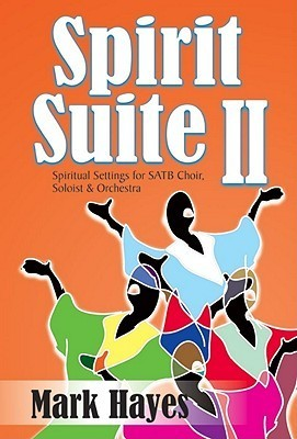 Spirit Suite II Mark Hayes