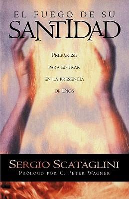 El Fuego De Su Santitad-Pocket  by  Sergio Scataglini