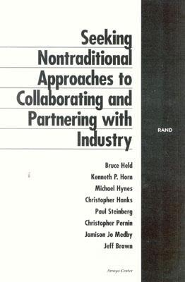 Seeking Nontraditional Approaches to Collaborating and Partnering with Industry Bruce Held