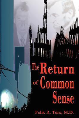 The Return of Common Sense  by  Felix R. Toro