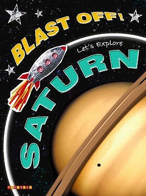Lets Explore Saturn (Blast Off)  by  Helen Orme