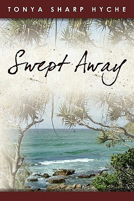 Swept Away  by  Tonya Sharp Hyche