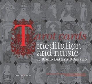 Tarot Cards: Meditation and Music  by  Bruno Battisti DAmario