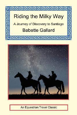 Riding the Milky Way Babette Gallard