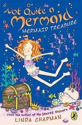 Mermaid Treasure (Not Quite A Mermaid) Linda Chapman