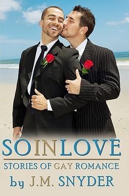 So In Love  by  J.M. Snyder