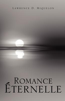 Romance Ternelle Lawrence D. Miquelon
