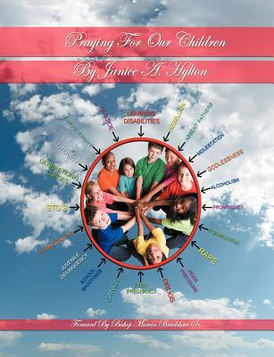 Praying for Our Children Volume I  by  Janice A. Hylton