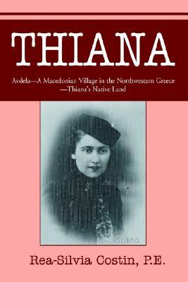 Thiana: Avdela - A Macedonian Village in the Northwestern Greece- Thianas Native Land  by  Rea-Silvia Costin P. E.