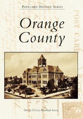 Orange County (CA) (Postcard History Series) Orange County Historical Society