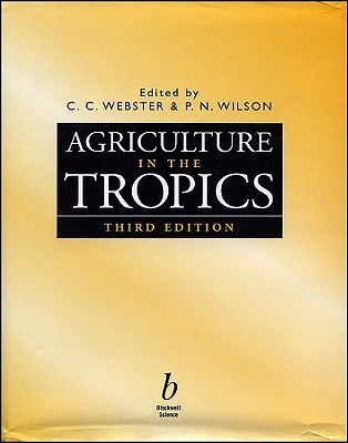 Agriculture in the Tropics-99-3  by  C. Webster