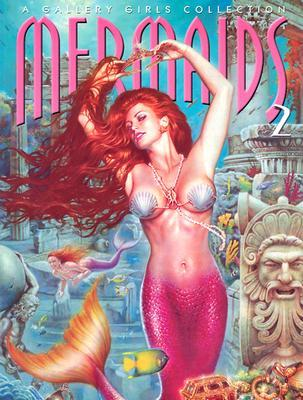 Mermaids, Vol. 2: A Gallery Girls Collection Various