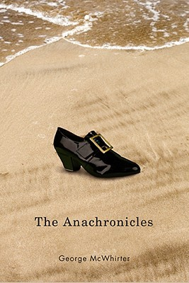 The Anachronicles  by  George McWhirter