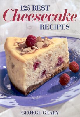 125 Best Cheesecake Recipes  by  George Geary