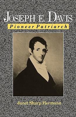 Joseph E. Davis: Pioneer Patriarch Janet Sharp Hermann