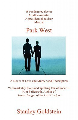 Park West: A Novel of Love and Murder and Redemption Stanley Goldstein