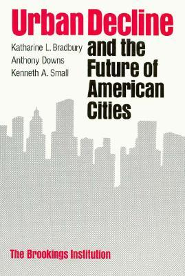 Urban Decline and the Future of American Cities  by  Katharine L. Bradbury