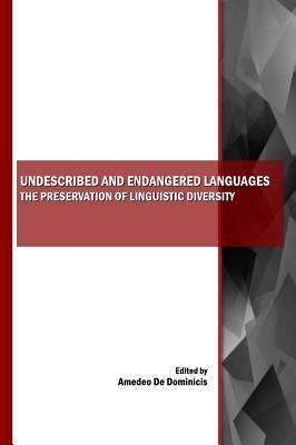 Undescribed and Endangered Languages: The Preservation of Linguistic Diversity  by  Amedeo De Dominicis