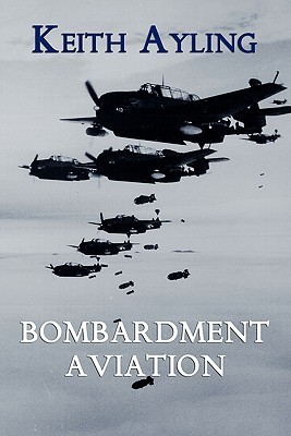 Bombardment Aviation  by  Keith Ayling