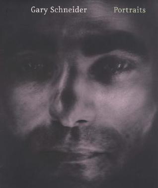 Gary Schneider: Portraits  by  Deborah Martin Kao