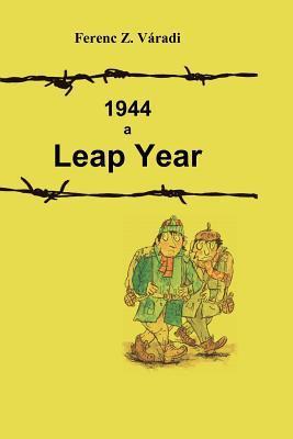 1944 a Leap Year MR Peter F. Varadi