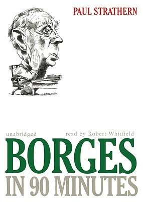 Borges in 90 Minutes Paul Strathern