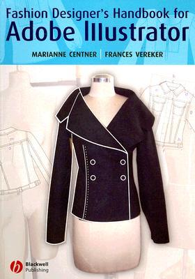 Adobe Illustrator: A Fashion Designers Handbook  by  Marianne Centner
