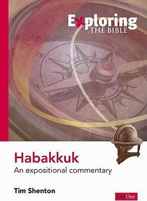 Habakkuk: An Expositional Commentary  by  Tim Shenton