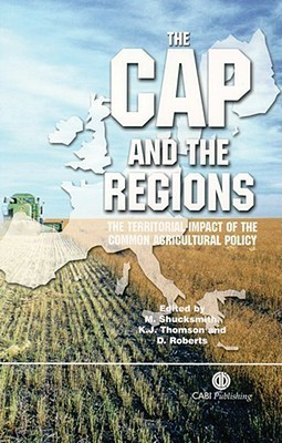 The CAP and the Regions: The Territorial Impact of the Common Agricultural Policy Mark Shucksmith
