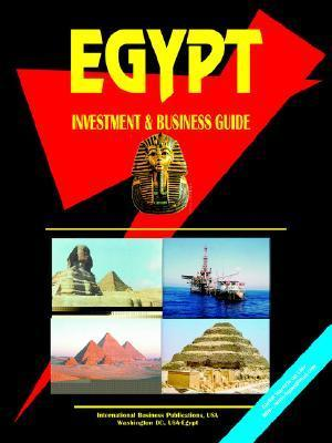 Egypt Investment and Business Guide  by  USA International Business Publications