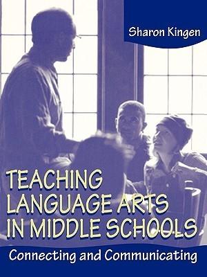 Teaching Language Arts Middle Schs  by  Sharon Kingen
