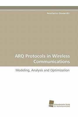 Arq Protocols in Wireless Communications Anastasios Giovanidis