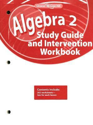 Algebra 2 Study Guide and Intervention Workbook  by  McGraw-Hill Publishing