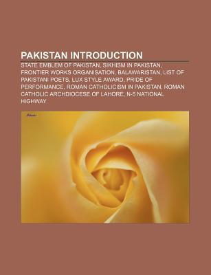 Pakistan Introduction: State Emblem of Pakistan, Sikhism in Pakistan, Frontier Works Organisation, Balawaristan, List of Pakistani Poets  by  Source Wikipedia