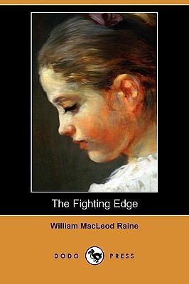 The Fighting Edge William MacLeod Raine