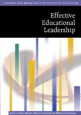 Effective Educational Leadership Nigel   Bennett