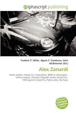 Alex Zanardi  by  Frederic P.  Miller