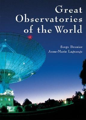 Great Observatories of the World  by  Serge Brunier