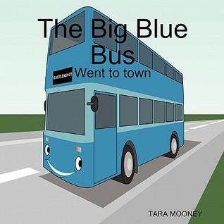 The Big Blue Bus Tara Mooney