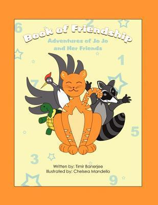 Book of Friendship: Adventures of Jo Jo and Her Friends  by  Timir Banerjee
