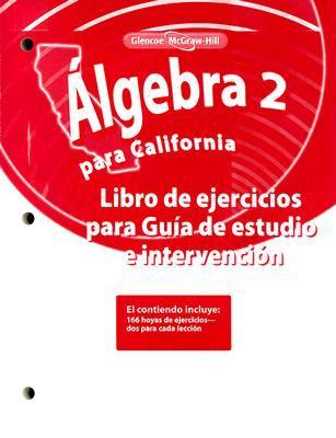 Algebra 2 Para California: Libro de Ejercicios Para Guia de Estudio E Intervencion  by  McGraw-Hill Publishing