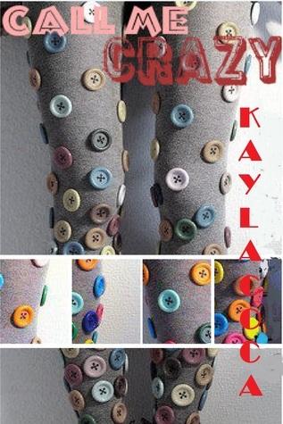 Call Me Crazy Kayla Coca