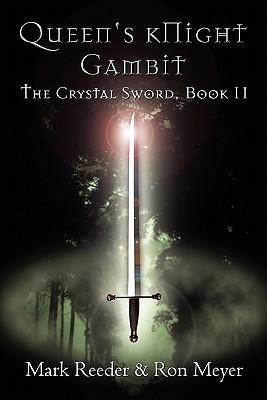 Queens Knight Gambit: The Crystal Sword Book II Mark Reeder