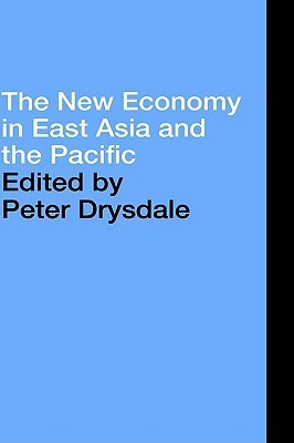 The New Economy in East Asia and the Pacific (Pacific Trade and Development Conference// Peter Drysdale
