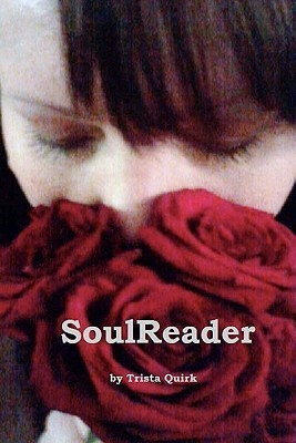 Soulreader: Book 1 of the Soulseries  by  Trista M. Quirk