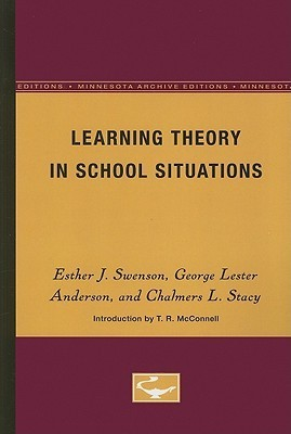 Learning Theory in School Situations  by  Esther J. Swenson