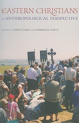 Eastern Christians in Anthropological Perspective Chris Hann