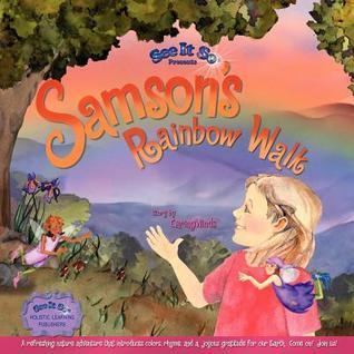 Samsons Rainbow Walk  by  Carolyn Ann Good