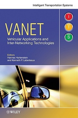 Vanet Vehicular Applications and Inter-Networking Technologies Hannes Hartenstein